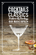 Cocktails: The New Classics: 60 Recipes