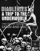 DIABLERIES: A Trip To The Underworld