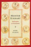 Meister Eckhart: Philosopher of Christianity