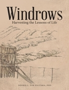 Windrows: Harvesting the Lessons of Life