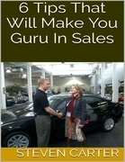 6 Tips That Will Make You Guru In Sales