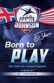 Born to Play: The Start of a Soccer Legend