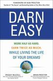 Darn Easy: Work Half as Hard, Earn Twice as Much, While Living the Life of Your Dreams