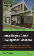 Unreal Engine Game Development Cookbook