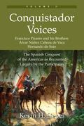 Conquistador Voices (vol II): The Spanish Conquest of the Americas as Recounted Largely by the Participants