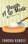 Death A La Mode (Recipe for Death Book 2)