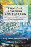 Emotions, Learning, and the Brain: Exploring the Educational Implications of Affective Neuroscience (The Norton Series on the Social Neuroscience of E
