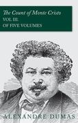 The Count of Monte Cristo - Vol III. (In Five Volumes)