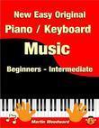 New Easy Original  Piano / Keyboard  Music - Beginners - Intermediate