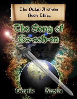 The Song of Es-soh-en : Book Three in the Dulan Archives