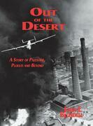 Out of the Desert: A Story of Palestine, Ploesti and Beyond