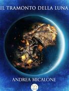Il Tramonto Della Luna - Prima Trilogia Completa