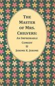 The Master of Mrs. Chilvers: An Improbable Comedy