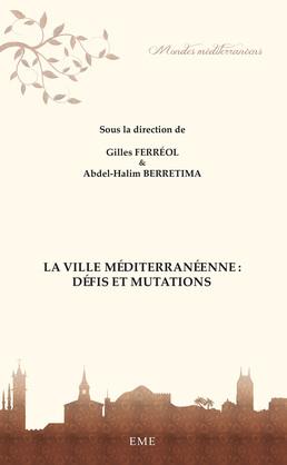 La Ville méditerranéenne : Défis et mutations