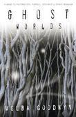 Ghost Worlds