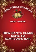 How Santa Claus Came To Simpson's Bar