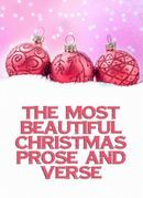 The Most Beautiful Christmas Prose And Verse