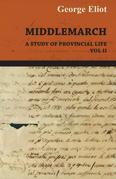 Middlemarch - A Study of Provincial Life - Vol II