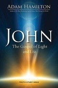 John Youth Study Book: The Gospel of Light and Life