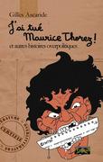 J'ai tué Maurice Thorez !