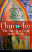 Character: The Grandest Thing in the World (Unabridged)