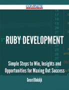 Ruby Development - Simple Steps to Win, Insights and Opportunities for Maxing Out Success