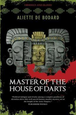 Master of the House of Darts: Obsidian and Blood Book 3
