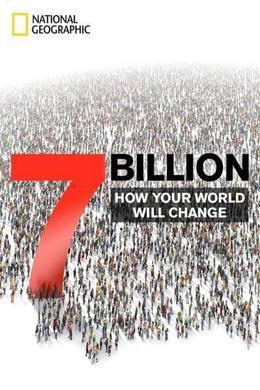 7 Billion: How Your World Will Change
