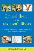 Optimal Health with Parkinson's Disease: An Integrative Guide to Complementary, Alternative, and Lifestyle Therapies for a Lifetime of Wellness