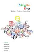 Biting the Error: Writers Explore Narrative