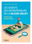 Les secrets des entrepreneurs de la Silicon Valley