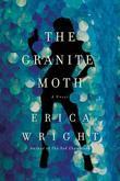 The Granite Moth: A Novel