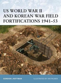 US World War II and Korean War Field Fortifications 1941-53
