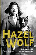 Hazel Wolf: Fighting the Establishment