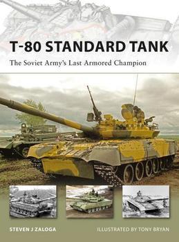 T-80 Standard Tank: The Soviet Army#s Last Armored Champion