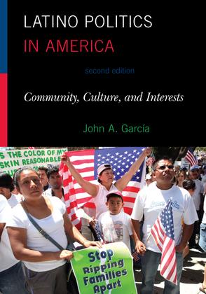 Latino Politics in America: Community, Culture, and Interests