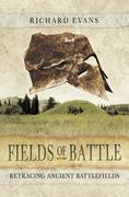 Fields of Battle: Retracing Ancient Battlefields