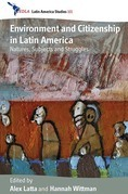Environment and Citizenship in Latin America: Natures, Subjects and Struggles
