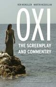 Oxi: An Act of Resistance: The Screenplay and Commentary, Including interviews with Derrida, Cixous, Balibar and Negri