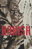 To Banish For Love