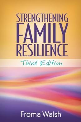 Strengthening Family Resilience, Third Edition