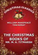 The Christmas Book Of Mr. Titmarsh