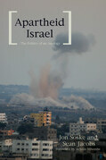 Apartheid Israel: The Politics of an Analogy