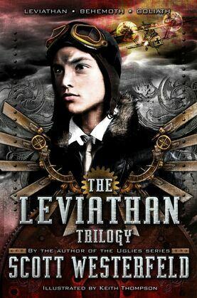 Scott Westerfeld: Leviathan Trilogy: Leviathan; Behemoth; Goliath
