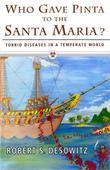 Who Gave Pinta to the Santa Maria?: Tropical Diseases in a Temperate World