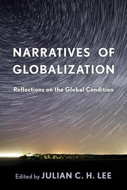 Narratives of Globalization: Reflections on the Global Condition