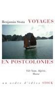 Voyages en postcolonies: Viêt Nam, Algérie, Maroc