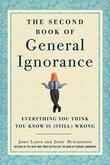 The Second Book of General Ignorance: Everything You Think You Know Is (Still) Wrong