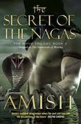The Secret of the Nagas: The Shiva Trilogy: Book 2