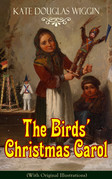 The Birds' Christmas Carol (With Original Illustrations)